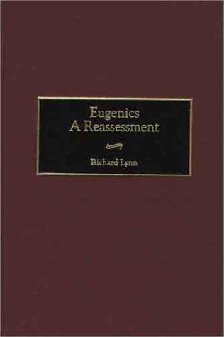 Eugenics a reassessment Lynn